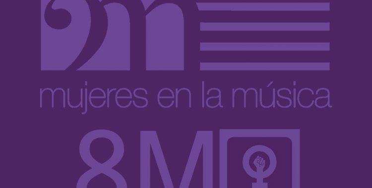 Las Mujeres en la Música ante el 8 de marzo
